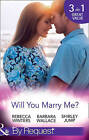 Will You Marry Me?: A Marriage Made in Italy / The Courage to Say Yes / The Matchmaker's Happy Ending by Shirley Jump, Rebecca Winters, Barbara Wallace (Paperback, 2016)