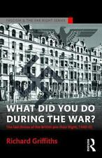 What Did You Do During the War?: The Last Throes of the British Pro-Nazi Right,