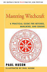 Mastering Witchcraft: A Practical Guide for Witches, Warlocks, and Covens by Paul A Huson (Paperback / softback, 2006)