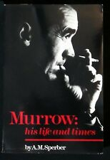 Murrow: His Life and Times A.M. Sperber 1986 Pbk. 41 illustrations FINE