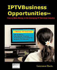 Iptv Business Opportunities, How to Make Money in the Emerging IP Television Industry by Lawrence Harte (Paperback / softback, 2008)