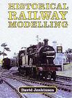 Historical Railway Modelling: A Personal View by David Jenkinson (Hardback, 2001)