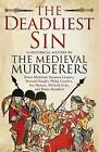 The Deadliest Sin by The Medieval Murderers (Paperback, 2014)