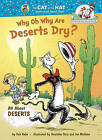 Why Oh Why are Deserts Dry? by Tish Rabe (Hardback, 2011)