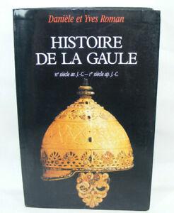 HISTOIRE DE LA GAULE 2004 Livre Daniel & Yves ROMAN VIe siecle au Ier siecle