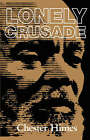 Lonely Crusade by Chester Himes (Paperback, 1997)