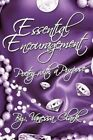Essential Encouragement Poetry With a Purpose 9781477263518 by Vanessa Clark