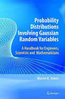 Probability Distributions Involving Gaussian Random Variables: A Handbook for Engineers and Scientists by Marvin K. Simon (Paperback, 2006)