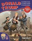 The Donald Trump Coloring Book: The Ultimate Tribute to the Next President of the United States by Tim Foley (Paperback, 2016)