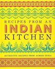 Recipes from an Indian Kitchen: Authentic Recipes from Across India by Parragon Books (Hardback, 2015)