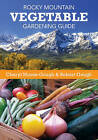 Rocky Mountain Vegetable Gardening Guide by Robert Gough, Cheryl Moore-Gough (Paperback, 2016)