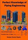 Perfect Knowledge of Piping Engineering: Piping Engineering by Sanjay Kumar Gupta (Paperback / softback, 2015)