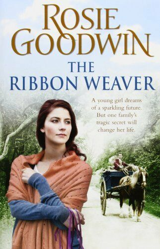 1 of 1 - The Ribbon Weaver By Rosie Goodwin. 9780755353903