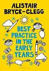 The Best Practice in the Early Years by Alistair Bryce-Clegg (Paperback, 2015)