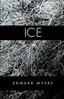 Ice by Edward Myers (Paperback / softback, 2004)