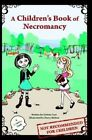 A Children's Book of Necromancy by Darcy Melton, Debrin Case (Paperback / softback, 2010)
