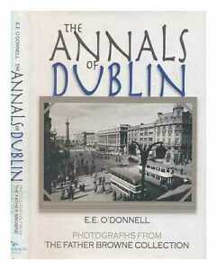 The-annals-of-Dublin-E-E-O-039-Donnell-with-photographs-from-the-Father