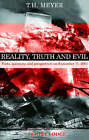 Reality, Truth and Evil: Facts, Questions and Perspectives on September 11, 2001 by T. H. Meyer (Paperback, 2005)