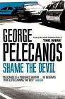Shame The Devil by George Pelecanos (Paperback, 2002)