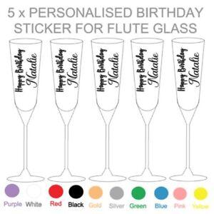 5 x PERSONALISED BIRTHDAY - VINYL STICKER - FLUTE GLASS