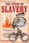 The Story of Slavery by Sarah Courtauld (Hardback, 2007)