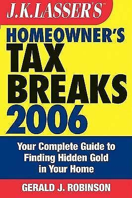 J.K. Lasser's Homeowner's Tax Breaks 2006: Your Complete Guide to Finding Hidden