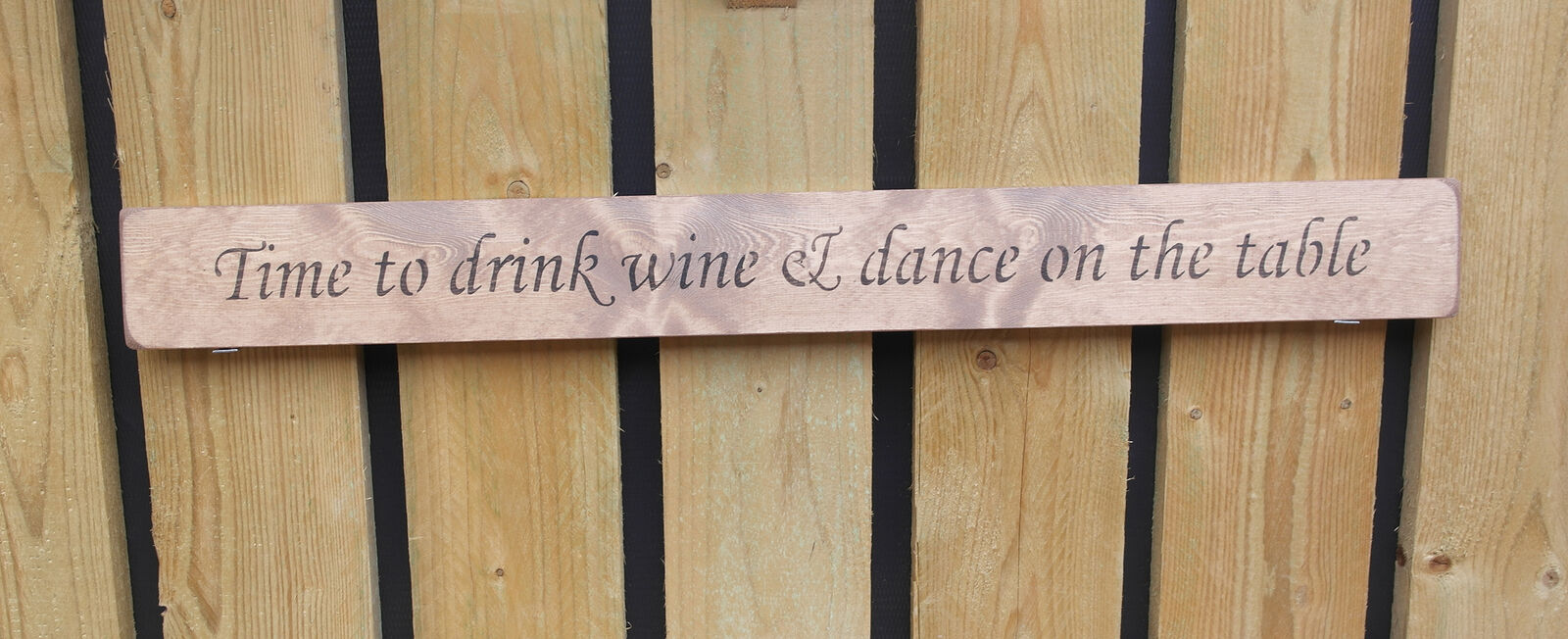 British Handmade wooden sign Time to drink wine & dance on the table