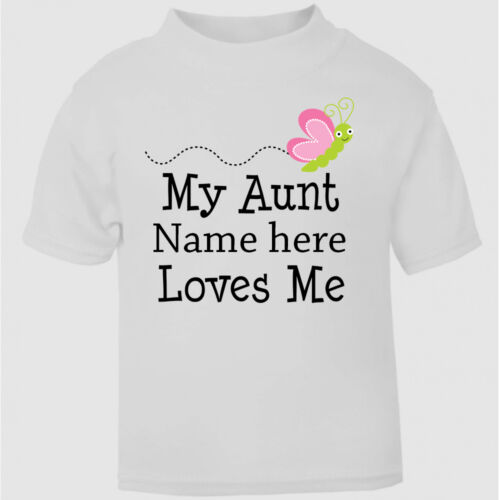 Personalised My Aunt Loves me t-shirt Girls Boys Cute Top Age Size Gift Idea New