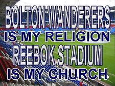 Bolton Wanderers is my Religion Reebok Stadiumis my Church Sign, metal Aluminium