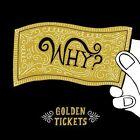 Golden Tickets [EP] [Digipak] by Why? (CD, Sep-2013, Joyful Noise (Indie Rock))