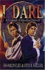 I Dare (Liaden Universe Novel Series) by Sharon Lee, Steve Miller
