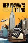 Hemingway's Trunk 9781436336376 by Gerald Arthur Winter Hardcover
