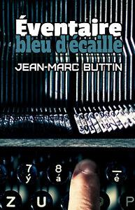 Eventaire-bleu-d-039-ecaille-par-Jean-Marc-Buttin