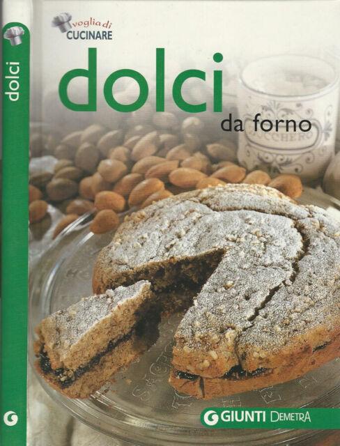 Dolci da forno. . Margherita Neri, a cura di. 2011. .