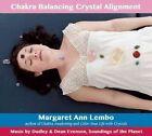 Chakra Balancing Crystal Alignment by Margaret Ann Lembo (CD-Audio, 2015)