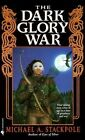 The Dark Glory War by Michael A. Stackpole (Paperback, 2000)