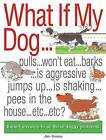 What If My Dog...?: Expert Answers to All Those Doggy Problems by Jim Evans (Paperback / softback, 2006)