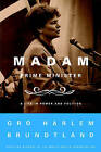 Madam Prime Minister: A Life in Power and Politics by Gro Harlem Brundtland (Paperback / softback, 2004)