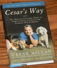 Cesar's Way: The Natural, Everyday Guide SIGNED by CESAR MILLAN 2006 HC