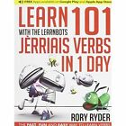 Learn 101 Jerriais Verbs in 1 Day with the Learnbots: The Fast, Fun and Easy Way to Learn Verbs by Rory Ryder (Paperback, 2017)