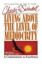Living above the Level of Mediocrity by Charles R. Swindoll (1989, Paperback)