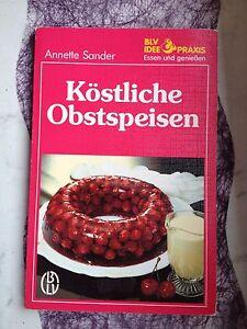 Köstliche Obstspeisen von Annette Sander ISBN:3-405-13200-2 von 1986 !!! - Wadern, Deutschland - Köstliche Obstspeisen von Annette Sander ISBN:3-405-13200-2 von 1986 !!! - Wadern, Deutschland