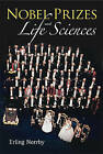 The Nobel Prizes: A Unique Arbiter of the Advance of Life Sciences by Erling Norrby (Hardback, 2010)