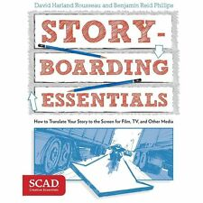 Story-Boarding - Essentials : How to Translate Your Story to the Screen for Film, TV, and Other Media by Benjamin Reid Phillips and David Harland Rousseau (2013, Paperback)