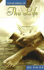 The Meaning of This Life by Bo Yin Ra (Paperback, 2006)