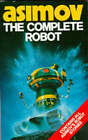 Complete Robot by Isaac Asimov (Paperback, 1983)