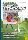 Fußball - Standardsituationen erfolgreich umsetzen von Thomas Dooley und Christian Titz (2011, Taschenbuch)