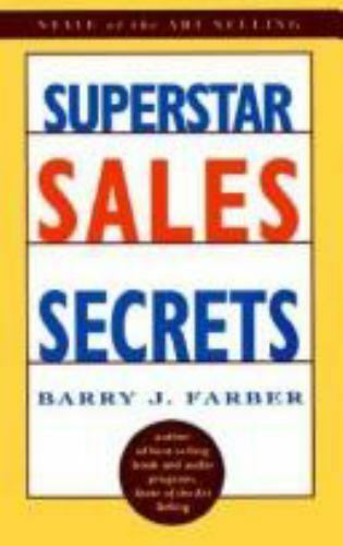 Superstar Sales Secrets (State of the Art Selling), Barry J. Farber, Excellent B