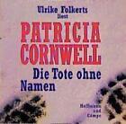 Die Tote ohne Namen, 4 Audio-CDs von Patricia Cornwell (2009)