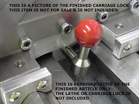 Mini Lathe Carriage Lock plans For 7 X 10, 7 X 12, 7 X 14, 7 X 16